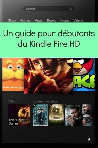 Un Guide Pour Débutants du Kindle Fire HD Minute Help Guides