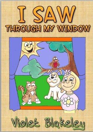 I Saw Through My Window  by  Violet Blakeley
