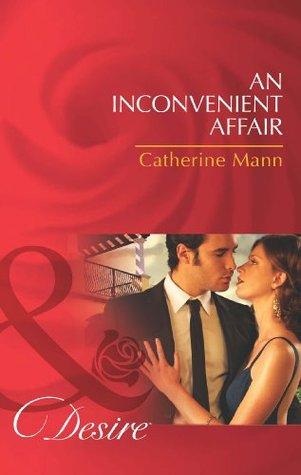 An Inconvenient Affair (The Alpha Brotherhood - Book 1)  by  Catherine Mann