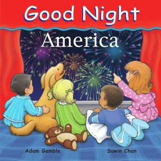 Good Night America (Good Night Our World series)  by  Adam Gamble