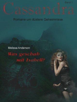Was geschah mit Isabell? (Cassandra )  by  Jutta  Ploessner