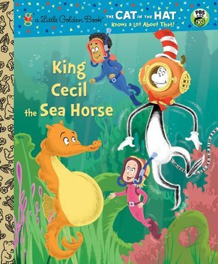 King Cecil the Sea Horse (Dr. Seuss/Cat in the Hat) (Little Golden Book)  by  Tish Rabe