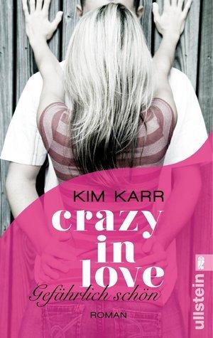 Crazy in Love - Gefährlich schön (Connections, #1)  by  Kim Karr