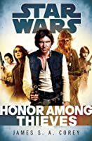 Star Wars: Empire and Rebellion: Honor Among Thieves  by  James S.A. Corey