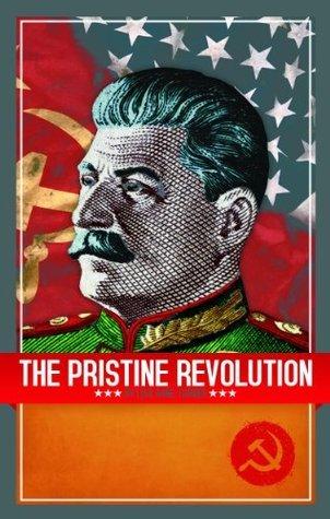 The Pristine Revolution  by  Lisa Turner