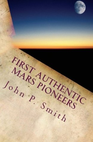 First Authentic Mars Pioneers John P. Smith