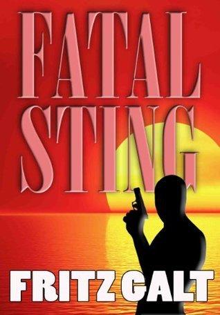 Fatal Sting Fritz Galt