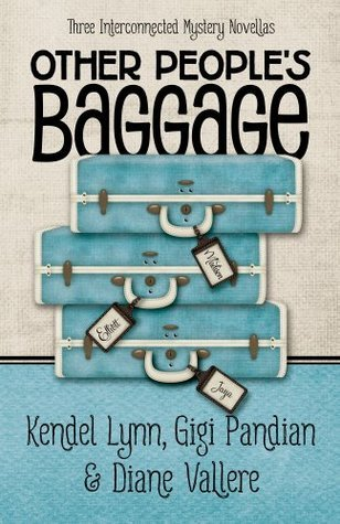 Other Peoples Baggage: Three Interconnected Mystery Novellas  by  Kendel Lynn