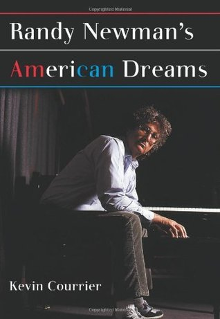 Randy Newmans American Dreams  by  Kevin Courrier