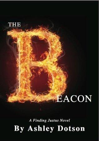 The Beacon (Finding Justus Series)  by  Ashley Lynn Dotson