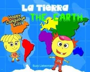 THE EARTH - LA TIERRA (HAPPY LANGUAGE KIDS - a bilingual book series for elementary school (English/ Spanish)) Suzy Liebermann