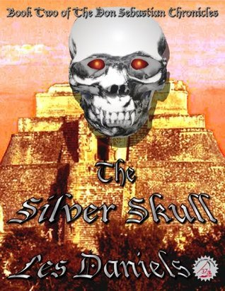 The Silver Skull  by  Les Daniels