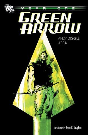 Green Arrow Year One  by  Andy Diggle
