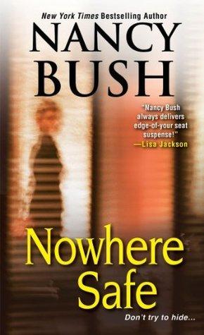 Nowhere Safe Nancy Bush