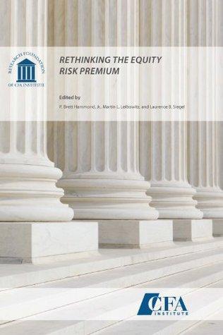 Rethinking the Equity Risk Premium  by  P. Brett Hammond Jr.