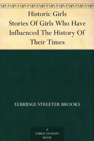 The Story of the Nineteenth Century of the Christian Era  by  Elbridge S. Brooks