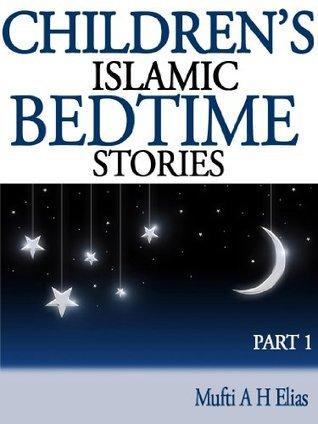 Childrens Islamic Bedtime Stories 1 Mufti Afzal Hoosen Elias
