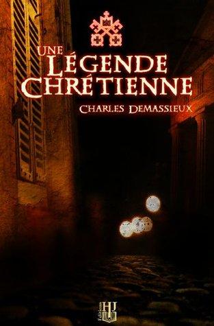 Une légende chrétienne  by  Charles DEMASSIEUX
