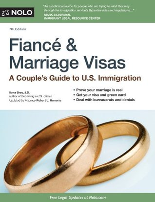Fiancé & Marriage Visas: A Couples Guide to US Immigration  by  Ilona Bray