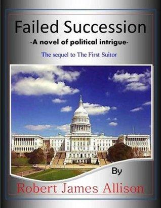 Failed Succession  by  Robert James Allison