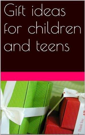 Gift ideas for children and teens B. Jaison
