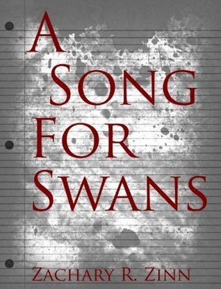 A Song For Swans  by  Zachary Zinn