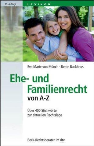 Ehe- und Familienrecht von A-Z: Über 400 Stichwörter zur aktuellen Rechtslage  by  Eva Marie von Münch