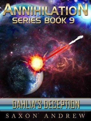 Dahlias Deception (Annihilation, #9)  by  Saxon Andrew