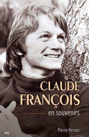 Claude Francois En Souvenirs Pierre Pernez