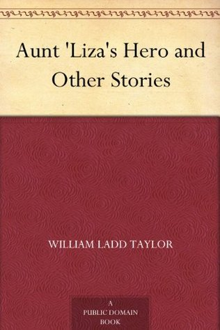 Aunt Lizas Hero and Other Stories  by  Annie Fellows Johnston