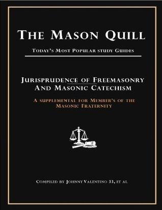 Jurisprudence of Freemasonry (The Masonic Black Book Series)  by  Johnny Valentino