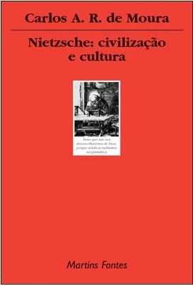 Nietzsche: Civilização e Cultura  by  Carlos Alberto Ribeiro de Moura