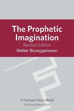 Prophetic Imagination: Revised Edition  by  Walter Brueggemann