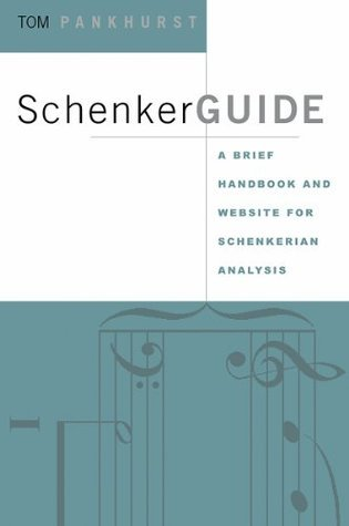 SchenkerGUIDE: A Brief Handbook and Website for Schenkerian Analysis  by  Thomas Pankhurst