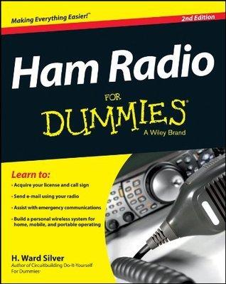 Ham Radio For Dummies (For Dummies  by  H. Ward Silver