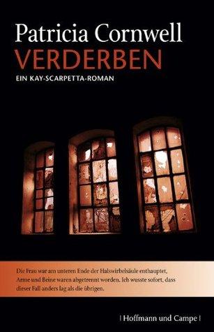 Verderben: Ein Kay-Scarpetta-Roman  by  Patricia Cornwell