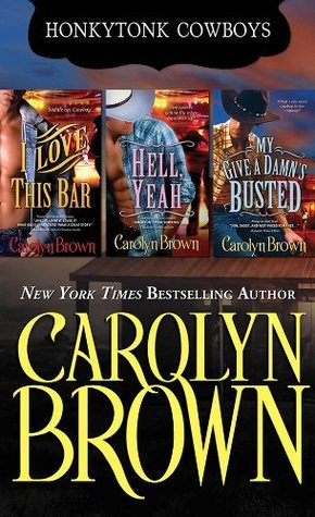 Carolyn Brown Honkytonk Bundle: I Love This Bar, Hell Yeah, My Give A Damns Busted  by  Carolyn Brown