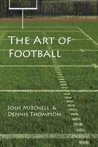 The Art of Football  by  Josh  Mitchell