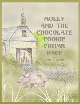 Molly And The Chocolate Cookie Crumb Race  by  Linda M. Adams