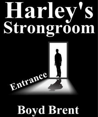 Harleys Strongroom  by  Boyd Brent