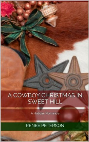 A Cowboy Christmas in Sweet Hill Renee Peterson