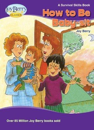 How To Babysit Joy Berry