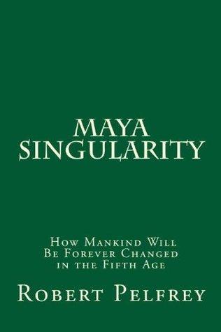 Maya Singularity Robert Pelfrey