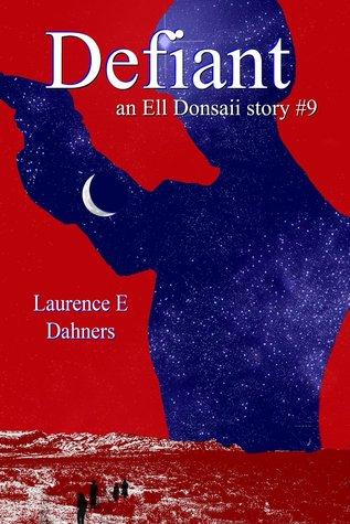 Defiant (Ell Donsaii, #9)  by  Laurence E. Dahners