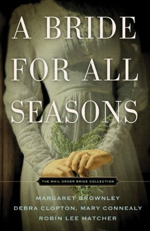 A Bride for All Seasons: The Mail Order Bride Collection Robin Lee Hatcher