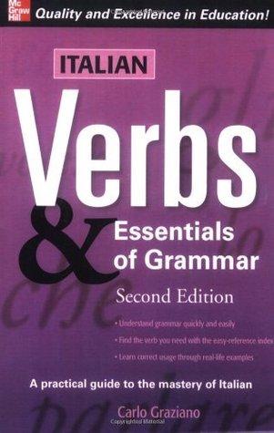 Italian Verbs & Essentials of Grammar, 2E. (Verbs and Essentials of Grammar Series) Carlo Graziano