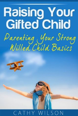 Raising Girls: Teaching Your Daughters to Become Responsible Young Women  by  Cathy Wilson