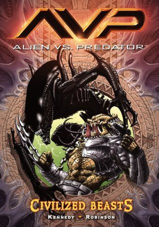 Alien vs. Predator Volume 2: Civilized Beasts Mike Kennedy
