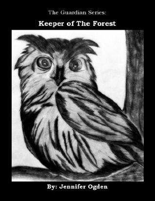 Keeper of The Forest (The Guardian Series)  by  Jennifer Ogden