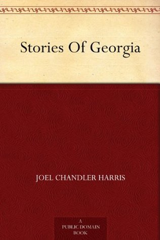 Stories Of Georgia Joel Chandler Harris